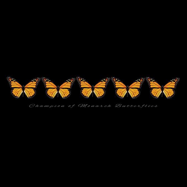 Champion of Monarch Butterflies T-Shirt